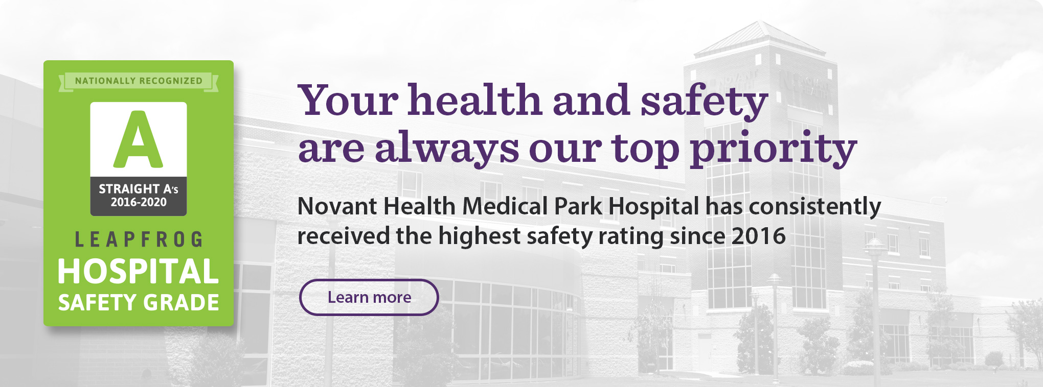 Novant Health Medical Park Hospital has consistently received the highest safety rating since 2016