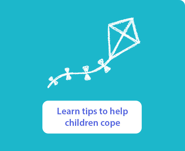 Learn tips to help children cope