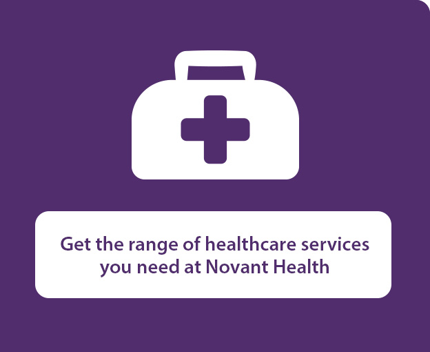 Get the range of healthcare services you need at Novant Health
