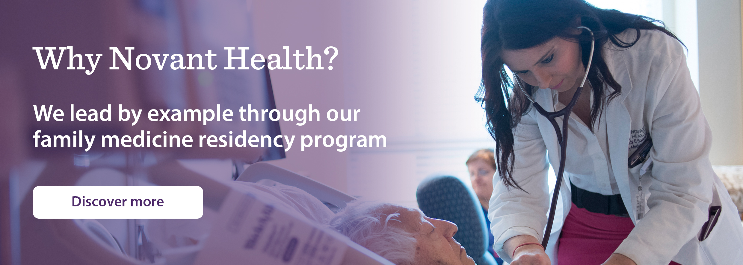 Why Novant Health? We lead by example through our family residency program