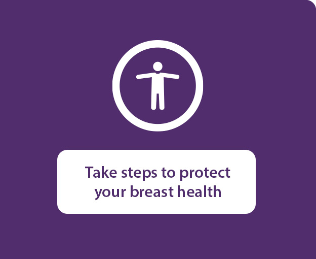Take steps to protect your breast health