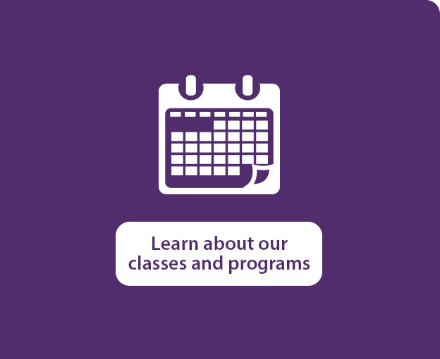 Learn more about our classes and programs