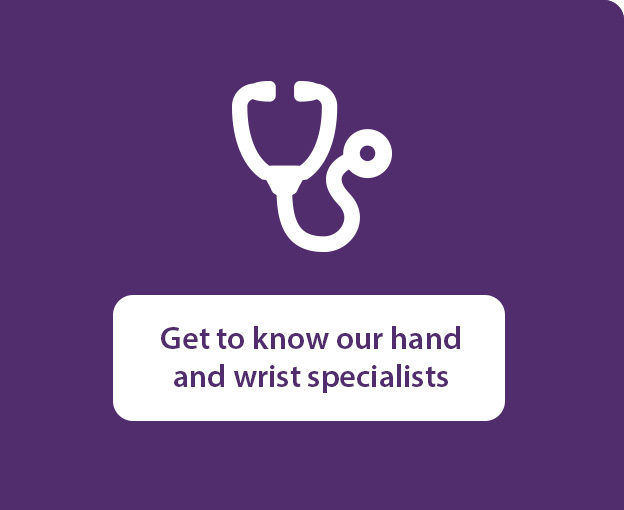 Get to know our hand and wrist specialists