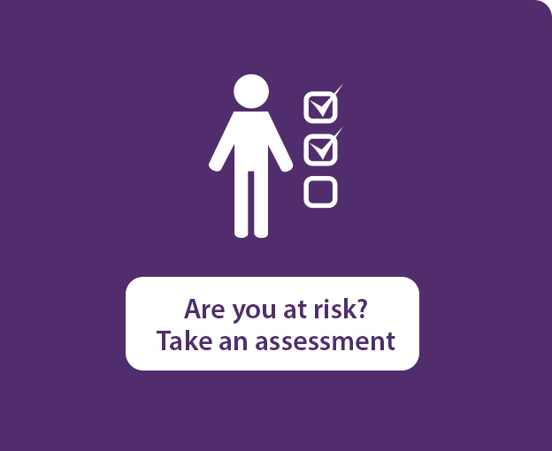 Are you at risk? Take an assessment