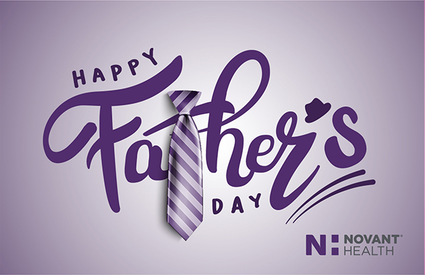 Happy Father's Day | Novant Health
